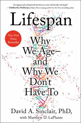 Lifespan : why we age--and why we don't have to Book cover