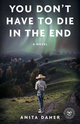 You don't have to die in the end : a novel Book cover