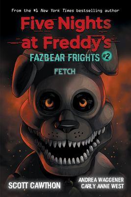 Fetch. 2 Fazbear frights Book cover