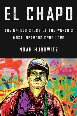 El Chapo : the untold story of the world's most infamous drug lord Book cover