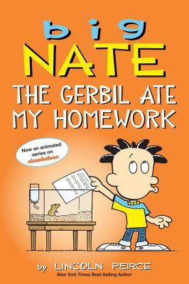 Big Nate. The gerbil ate my homework Book cover