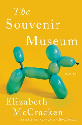 The souvenir museum : stories Book cover