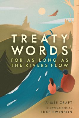 Treaty words : for as long as the rivers flow Book cover