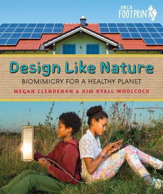 Design like nature : biomimicry for a healthy planet Book cover