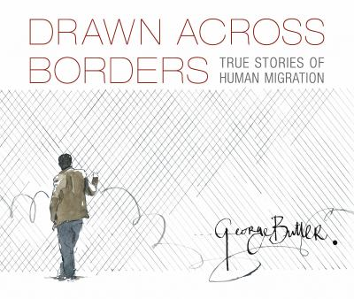 Drawn across borders : true stories of human migration Book cover