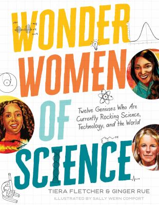 Wonder women of science : twelve geniuses who are currently rocking science, technology, and the world Book cover
