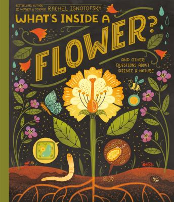 What's inside a flower? : and other questions about science & nature Book cover