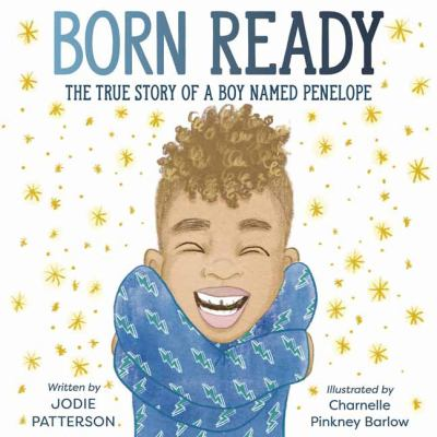 Born ready : the true story of a boy named Penelope Book cover