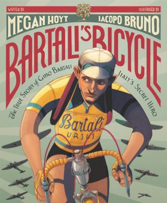 Bartali's bicycle : the true story of Gino Bartali, Italy's secret hero Book cover