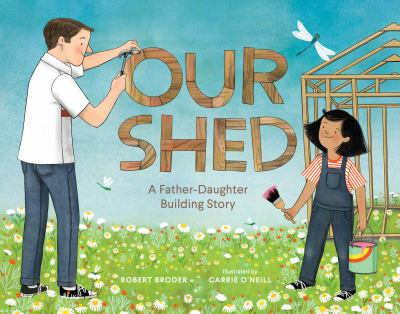 Our shed : a father-daughter building story Book cover