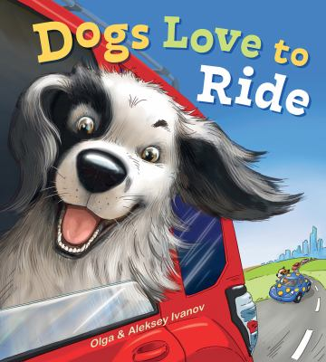 Dogs love to ride Book cover