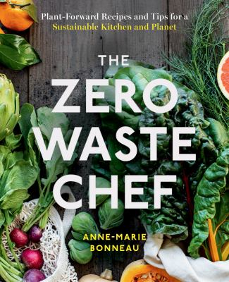 The zero-waste chef : plant-forward recipes and tips for a sustainable kitchen and planet Book cover