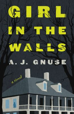 Girl in the walls : a novel Book cover