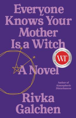 Everyone knows your mother is a witch : a novel Book cover
