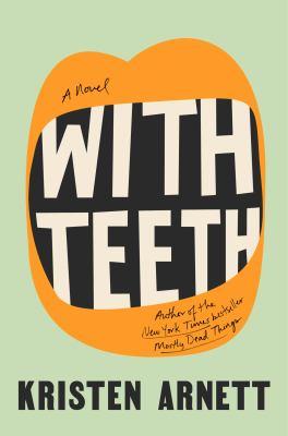 With teeth : a novel Book cover