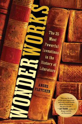 Wonderworks : the 25 most powerful innovations in the history of literature Book cover
