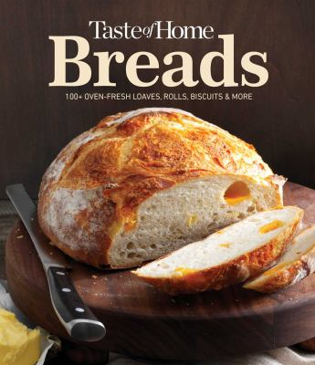 Taste of home breads : 100 oven-fresh loaves, rolls, biscuits and more Book cover