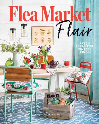 Flea market flair : fresh ideas for vintage finds Book cover