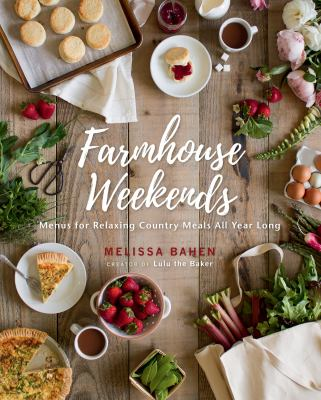 Farmhouse weekends : menus for relaxing country meals all year long Book cover