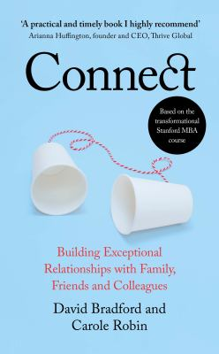 Connect : building exceptional relationships with family, friends and colleagues Book cover
