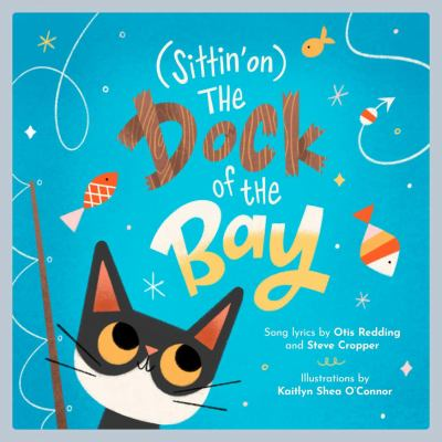 (Sittin' on) the dock of the bay : a children's picture book Book cover