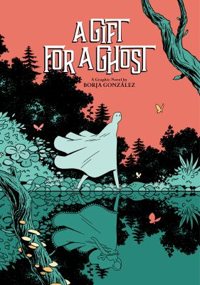 A gift for a ghost : a graphic novel Book cover