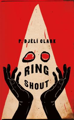 Ring shout : or, Hunting Ku Kluxes in the end times Book cover
