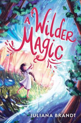 A wilder magic Book cover