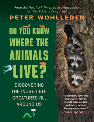 Do you know where the animals live? : discovering the incredible creatures all around us Book cover