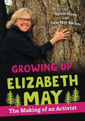Growing up Elizabeth May : the making of an activist Book cover