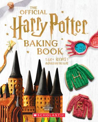 The official Harry Potter baking book : 40+ recipes inspired by the films Book cover