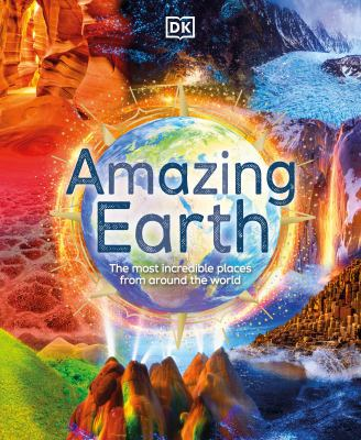 Amazing Earth : the most incredible place from around the world Book cover