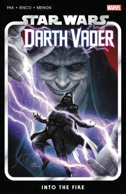 Into the fire. Star Wars: Darth Vader Volume 2 Book cover