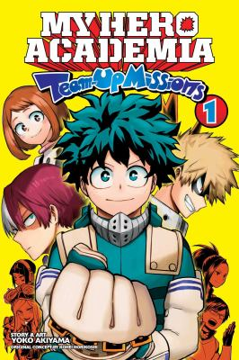 My hero academia. 1 Team-up missions. Team-up missions begin Book cover