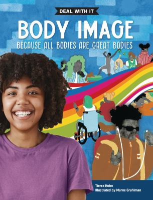 Body image : deal with it because all bodies are great bodies Book cover