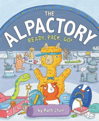 The alpactory : ready, pack, go! Book cover