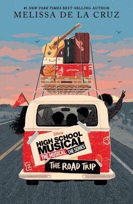 High school musical the musical: the roadtrip Book cover