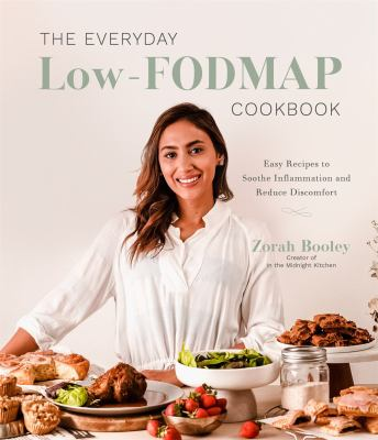 The everyday low-FODMAP cookbook : easy recipes to soothe inflammation and reduce discomfort Book cover