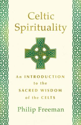 Celtic spirituality : an introduction to the sacred wisdom of the Celts Book cover