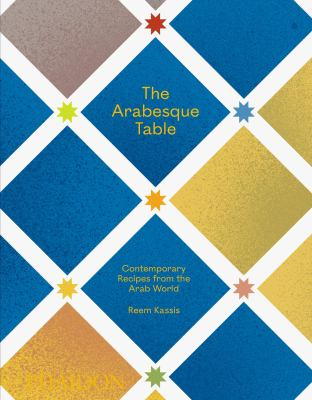 The Arabesque table : contemporary recipes from the Arab world Book cover