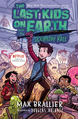 The last kids on Earth and the doomsday race Book cover