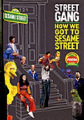 SESAME ST STREET GANG: HOW WE GOT TO SESAME STREET (DVD) Book cover