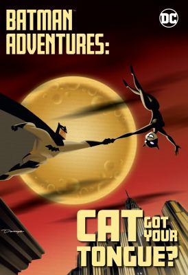 Batman adventures : cat got your tongue? Book cover