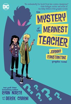 The mystery of the meanest teacher : a Johnny Constantine graphic novel Book cover