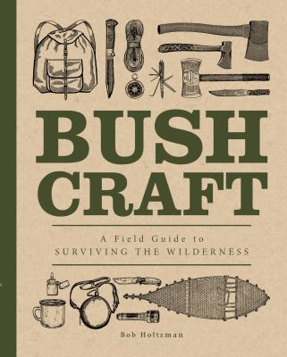 Bushcraft : a field guide to surviving the wilderness Book cover