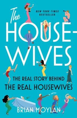 The housewives : the real story behind the real housewives Book cover