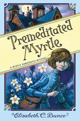 Premeditated Myrtle : a Myrtle Hardcastle mystery Book cover