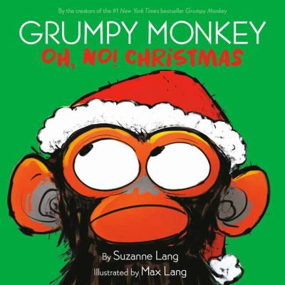 Grumpy monkey. Oh, no! Christmas Book cover