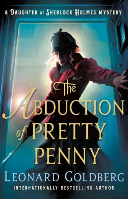 The abduction of Pretty Penny : a daughter of Sherlock Holmes mystery Book cover
