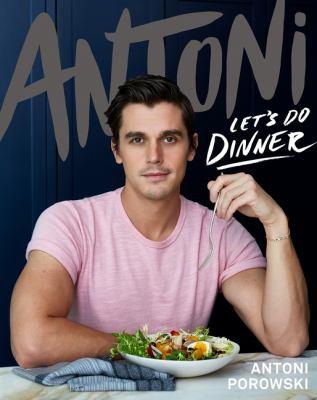 Antoni : let's do dinner Book cover